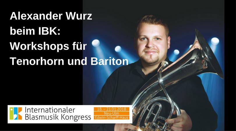 Alexander Wurzbeim IBK_Workshops für Tenorhorn und Bariton